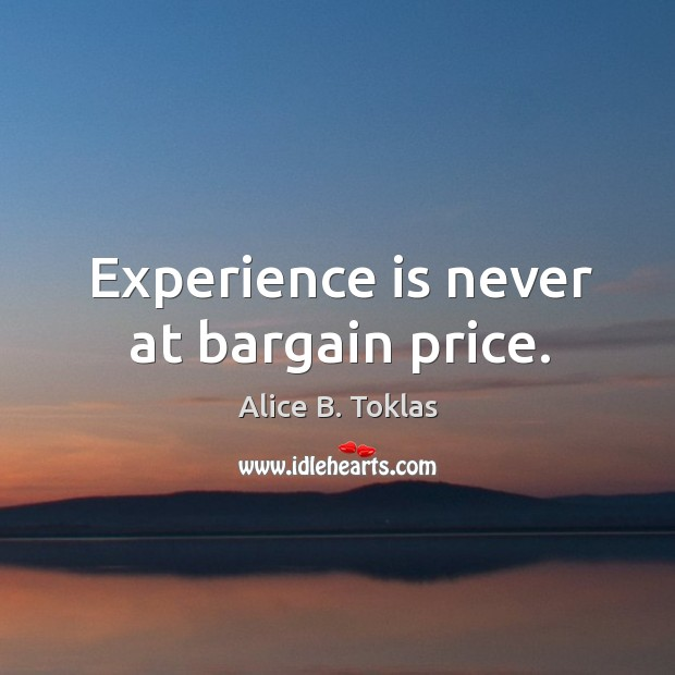 Image, Experience is never at bargain price.