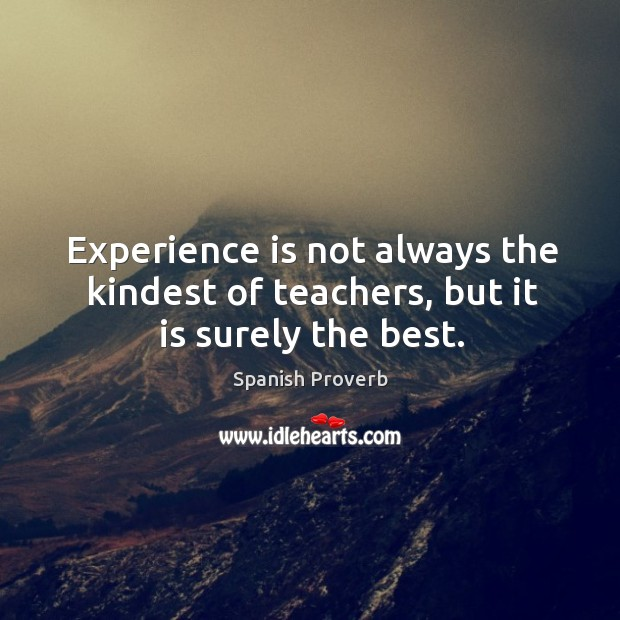 Image, Experience is not always the kindest of teachers