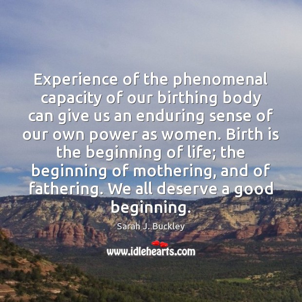 Experience of the phenomenal capacity of our birthing body can give us Image