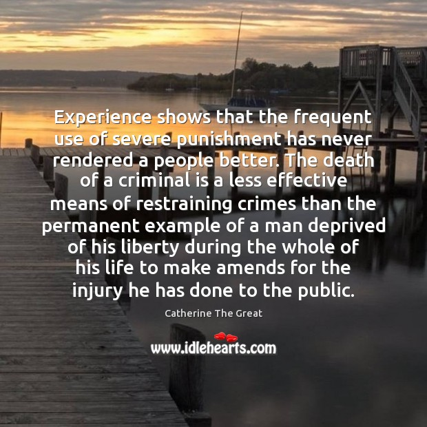 Experience shows that the frequent use of severe punishment has never rendered Image