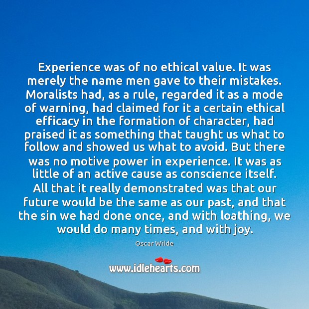 Image, Experience was of no ethical value. It was merely the name men