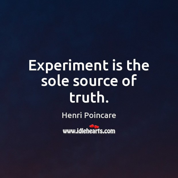 Experiment is the sole source of truth. Image