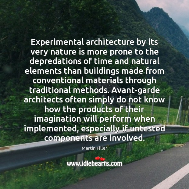 Experimental architecture by its very nature is more prone to the depredations Image