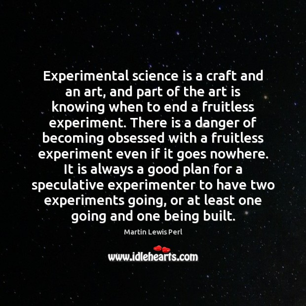Experimental science is a craft and an art, and part of the Image