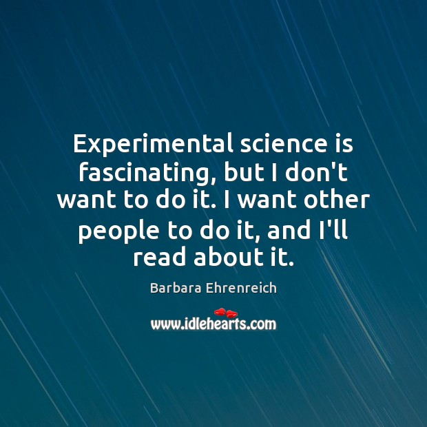 Experimental science is fascinating, but I don't want to do it. I Image