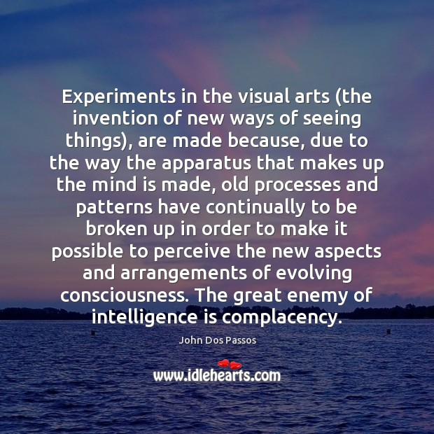 Experiments in the visual arts (the invention of new ways of seeing Intelligence Quotes Image
