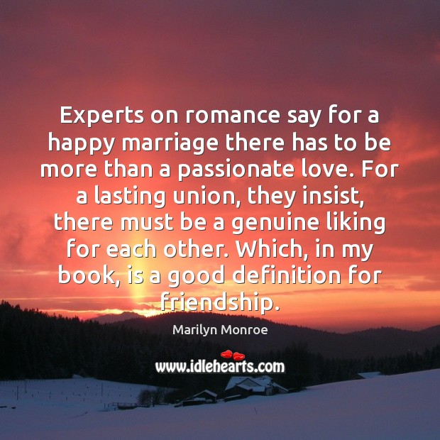 Image, Experts on romance say for a happy marriage there has to be