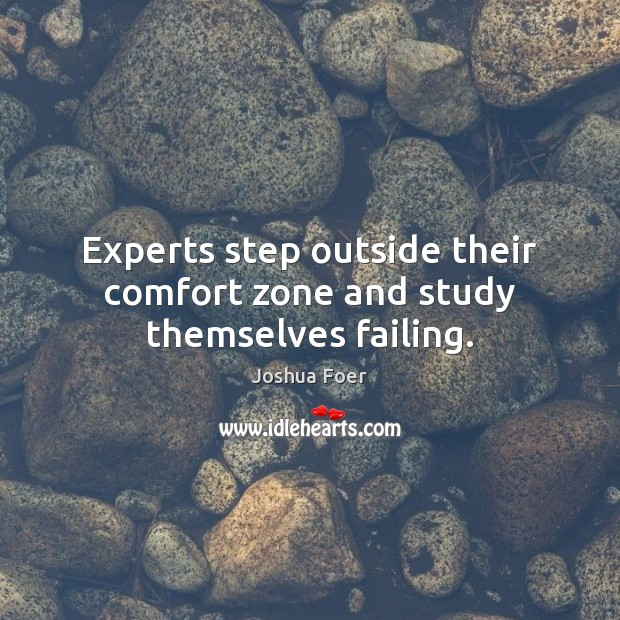 Image, Experts step outside their comfort zone and study themselves failing.
