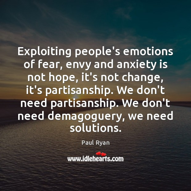 Image, Exploiting people's emotions of fear, envy and anxiety is not hope, it's