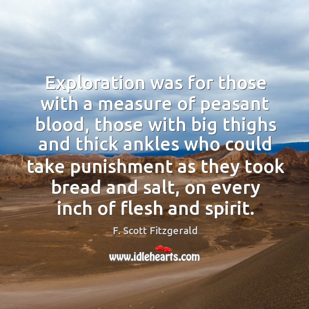 Exploration was for those with a measure of peasant blood, those with Image