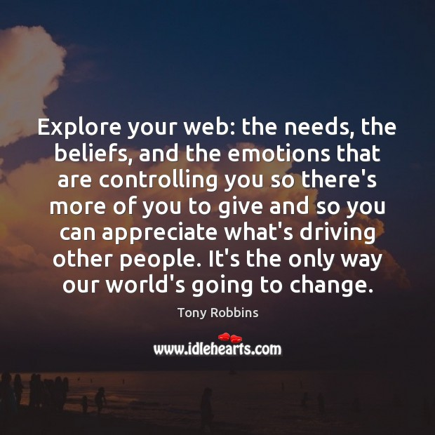 Explore your web: the needs, the beliefs, and the emotions that are Image