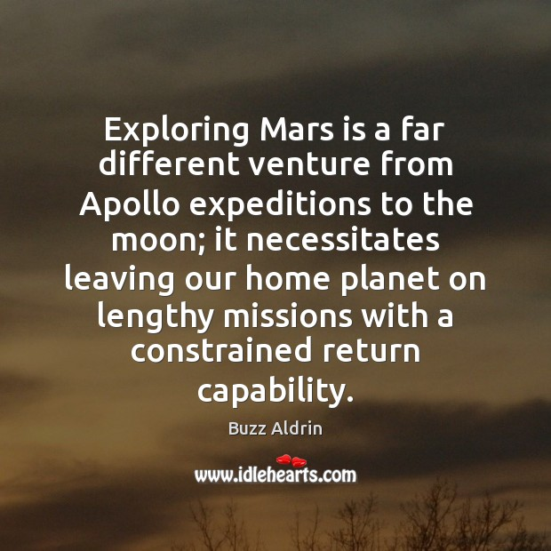 Exploring Mars is a far different venture from Apollo expeditions to the Image