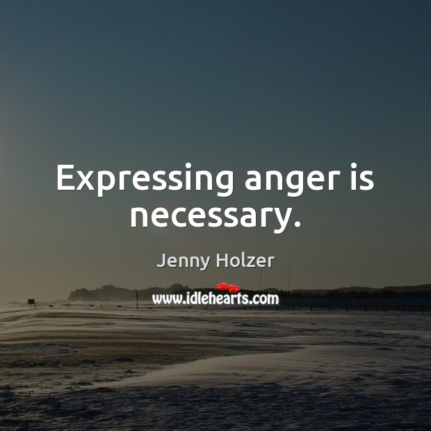Image, Expressing anger is necessary.