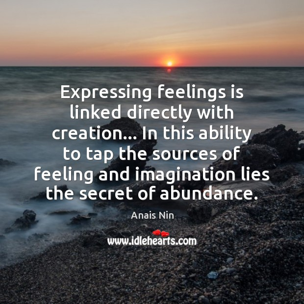Expressing feelings is linked directly with creation… In this ability to tap Image