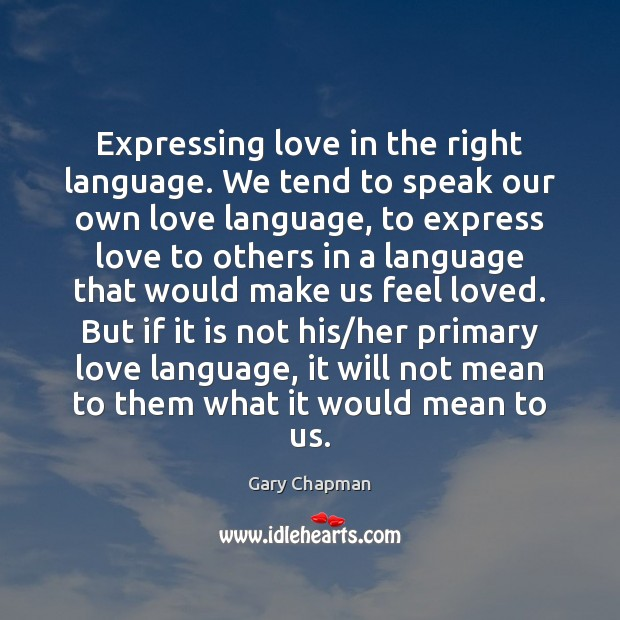 Expressing love in the right language. We tend to speak our own Image