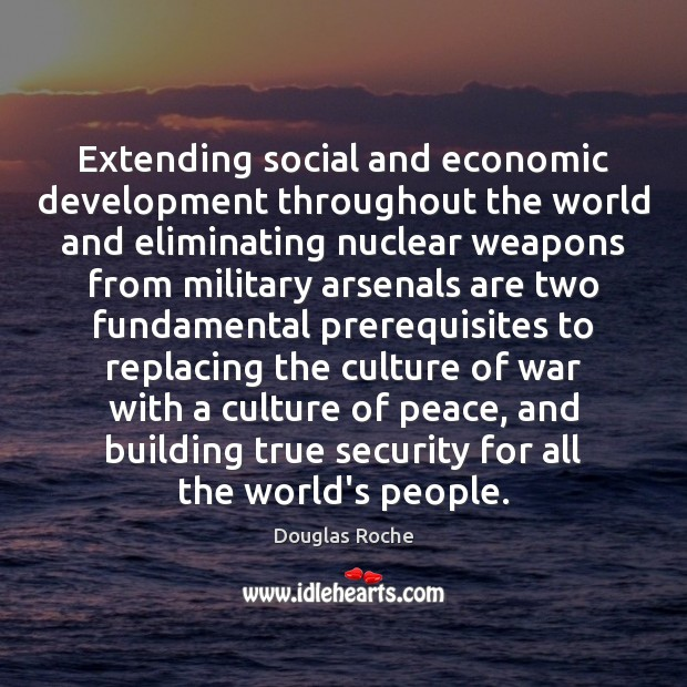 Extending social and economic development throughout the world and eliminating nuclear weapons Image