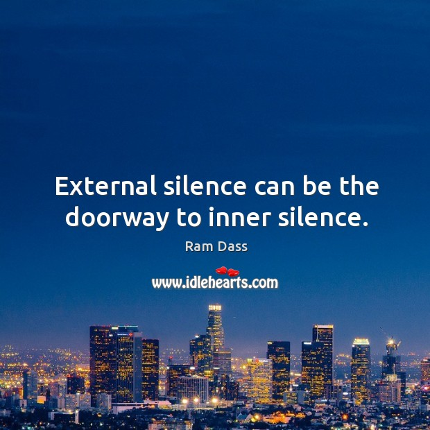 External silence can be the doorway to inner silence. Image