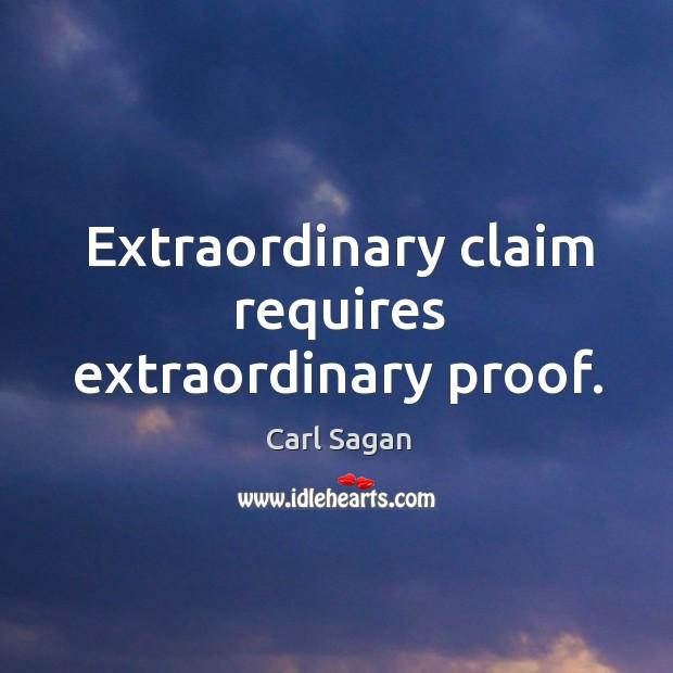 Image, Extraordinary claim requires extraordinary proof.