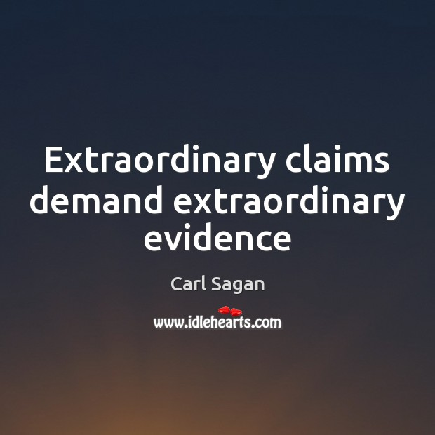 Image, Extraordinary claims demand extraordinary evidence