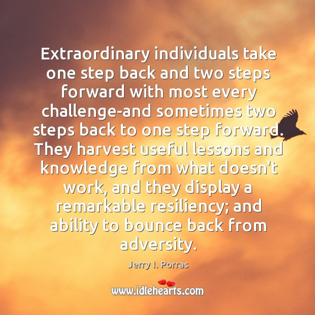 Extraordinary individuals take one step back and two steps forward with most Image
