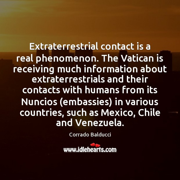 Extraterrestrial contact is a real phenomenon. The Vatican is receiving much information Image