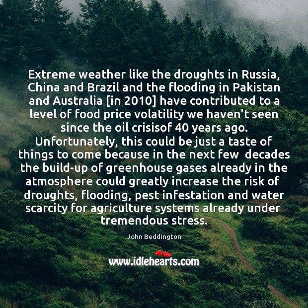 Extreme weather like the droughts in Russia, China and Brazil and the Image