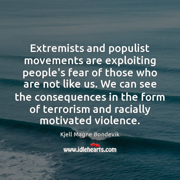 Extremists and populist movements are exploiting people's fear of those who are Image