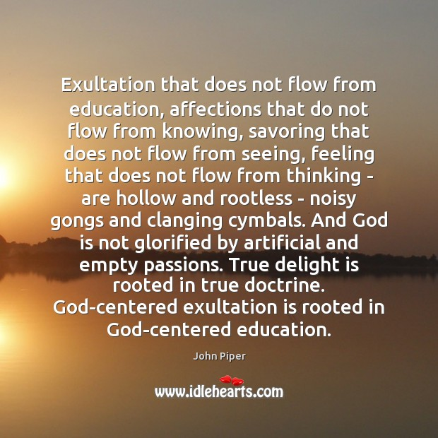Exultation that does not flow from education, affections that do not flow Image