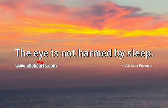 Image, The eye is not harmed by sleep.