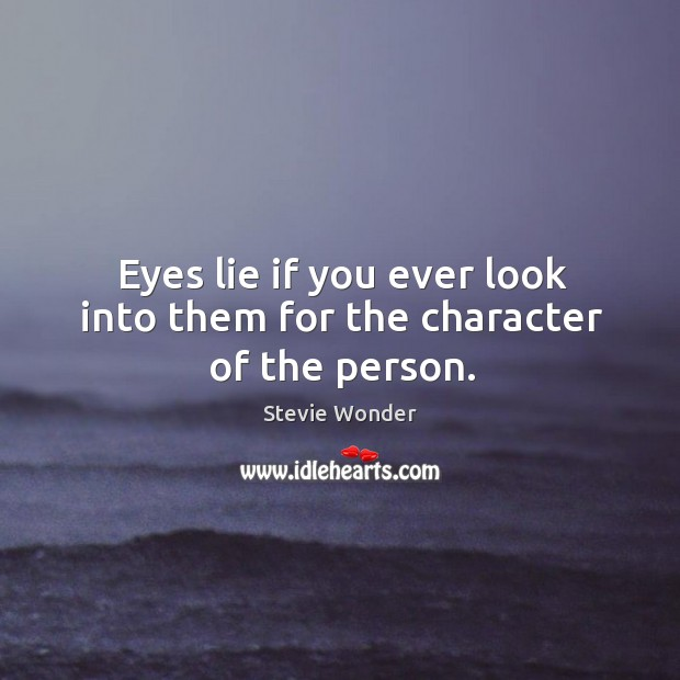 Image, Eyes lie if you ever look into them for the character of the person.