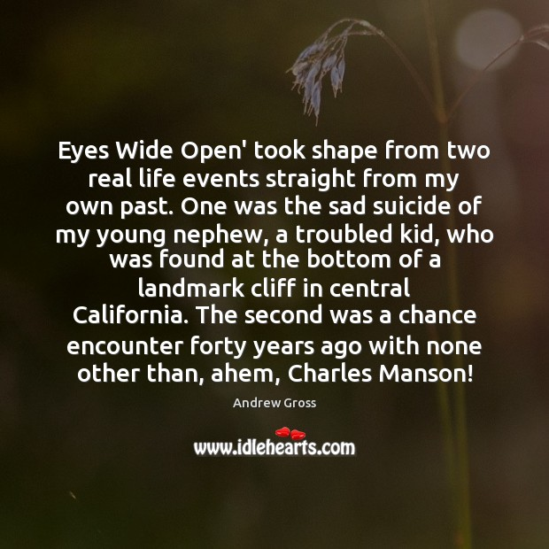 Image, Eyes Wide Open' took shape from two real life events straight from