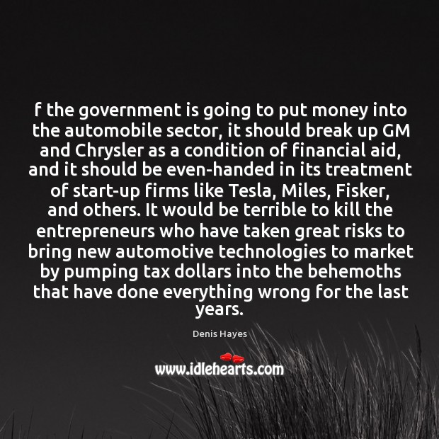 Image, F the government is going to put money into the automobile sector,