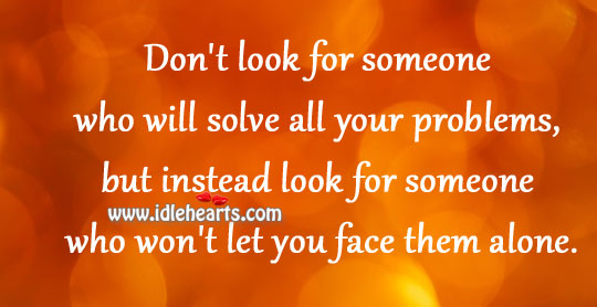 Face The Problem Alone