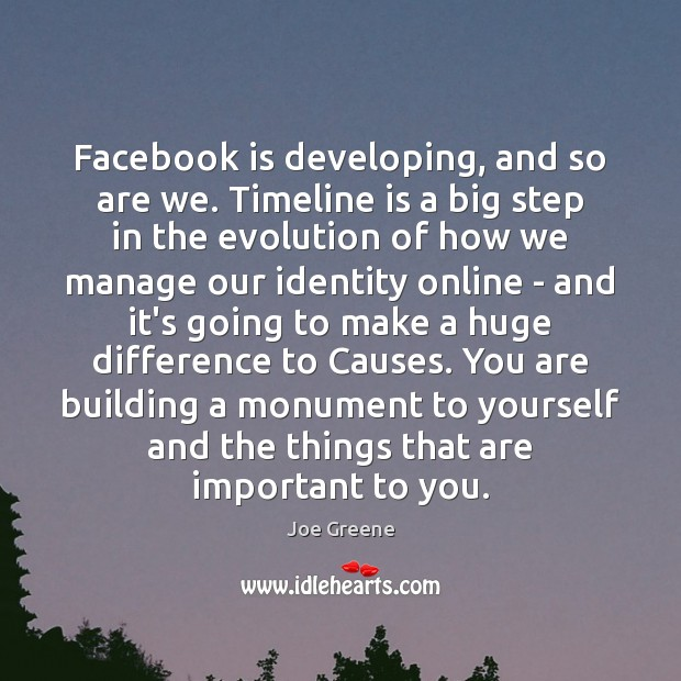 Facebook is developing, and so are we. Timeline is a big step Image
