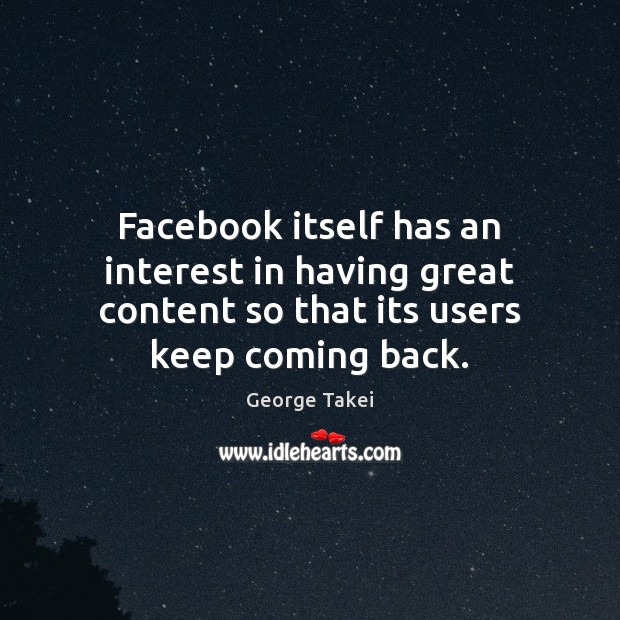 Image, Facebook itself has an interest in having great content so that its