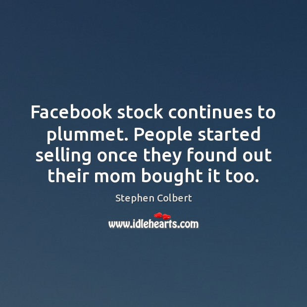 Facebook stock continues to plummet. People started selling once they found out Image