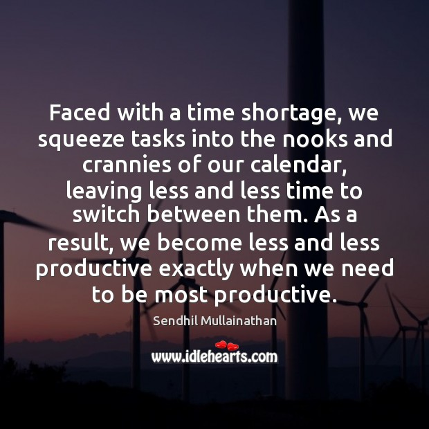 Faced with a time shortage, we squeeze tasks into the nooks and Image