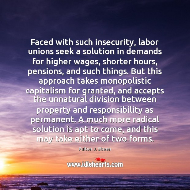 Faced with such insecurity, labor unions seek a solution in demands for Solution Quotes Image