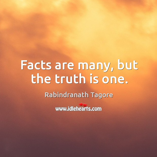 Image, Facts are many, but the truth is one.