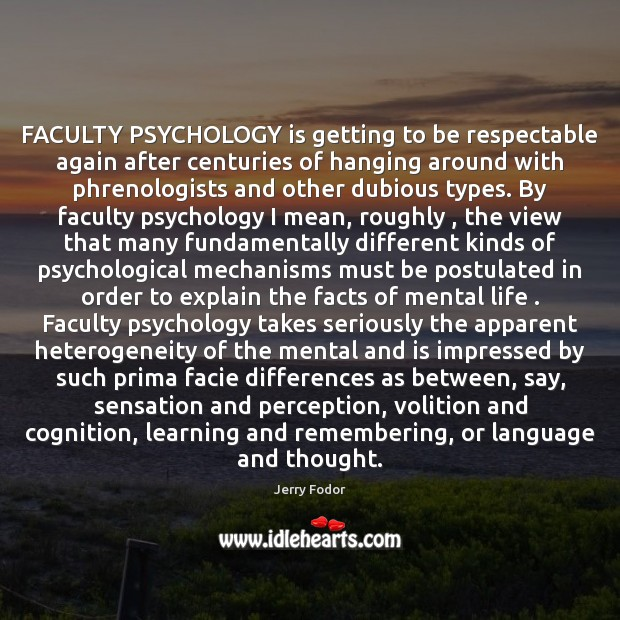 FACULTY PSYCHOLOGY is getting to be respectable again after centuries of hanging Image