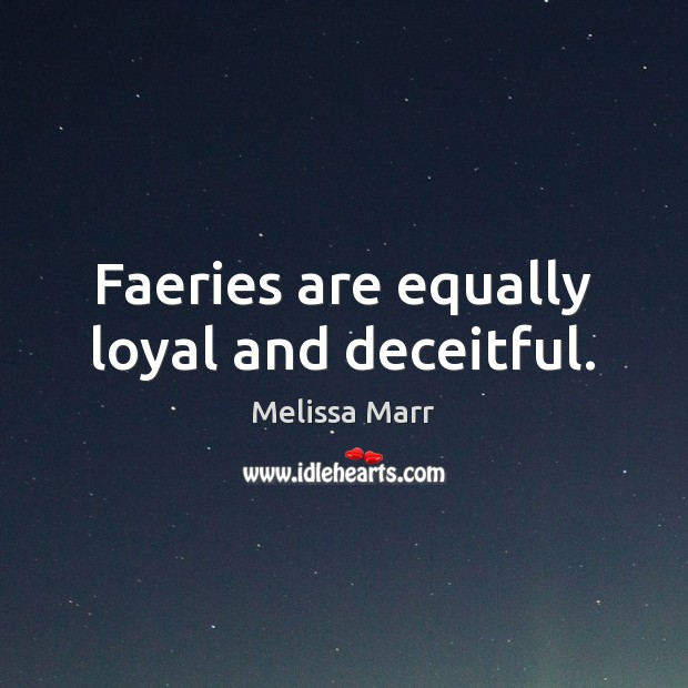 Faeries are equally loyal and deceitful. Image