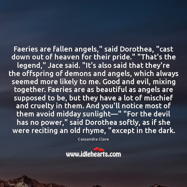 """Faeries are fallen angels,"""" said Dorothea, """"cast down out of heaven for Image"""
