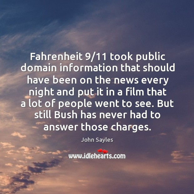 Fahrenheit 9/11 took public domain information that should have been on the news every night Image