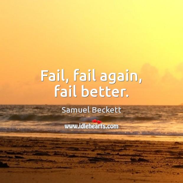 Fail, fail again, fail better. Image