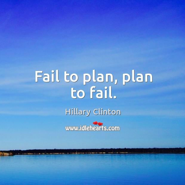 Image, Fail to plan, plan to fail.