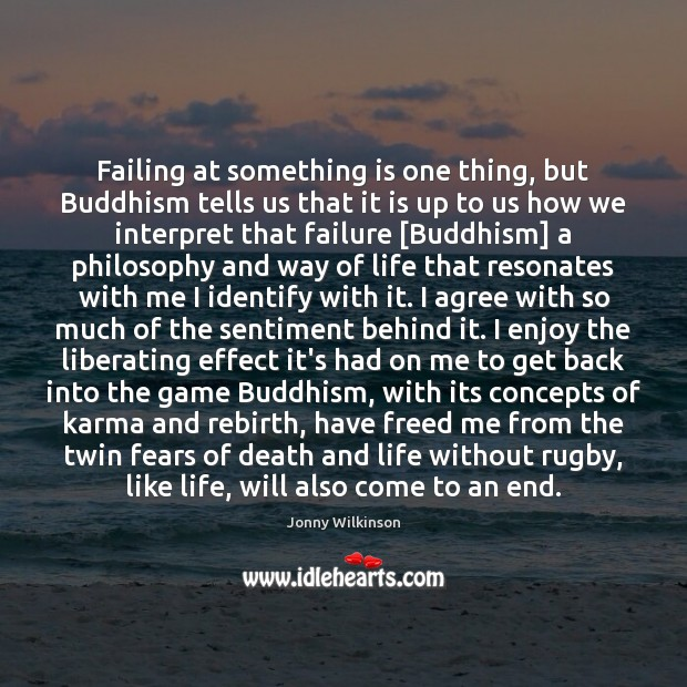 Failing at something is one thing, but Buddhism tells us that it Agree Quotes Image