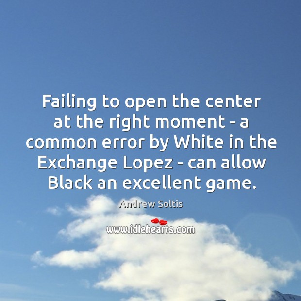 Failing to open the center at the right moment – a common Image