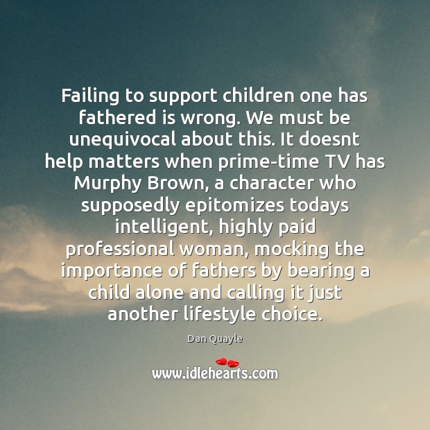 Image, Failing to support children one has fathered is wrong. We must be
