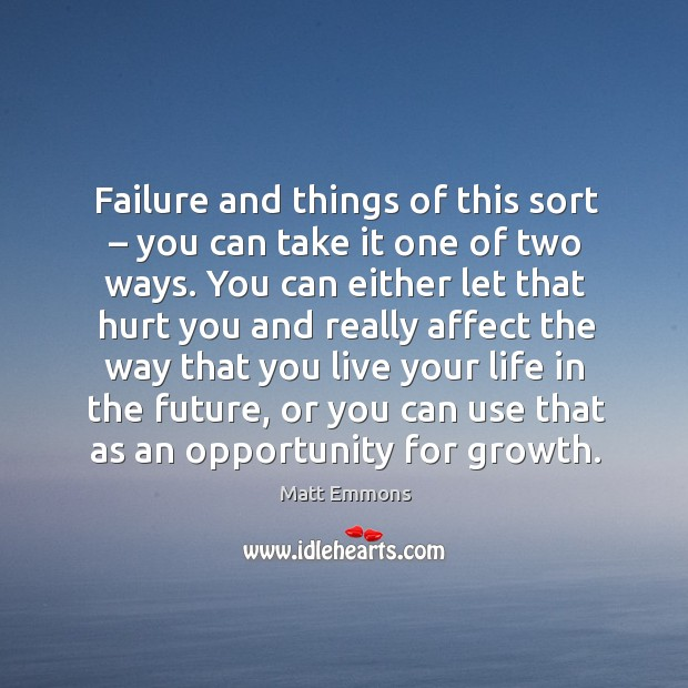 Failure and things of this sort – you can take it one of two ways. Image