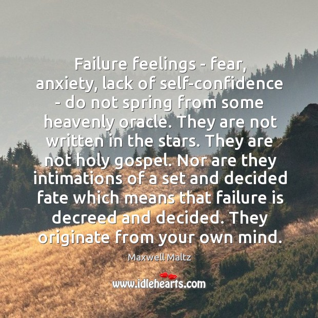 Failure feelings – fear, anxiety, lack of self-confidence – do not spring Image